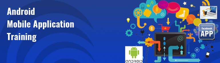 Android Mobile Application Development Training
